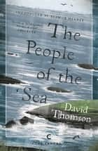 The People Of The Sea - Celtic Tales of the Seal-Folk ebook by David Thomson