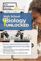 High School Biology Unlocked ebook by Princeton Review