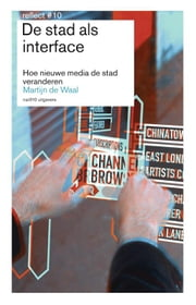 De stad als interface - hoe nieuwe media de stad veranderen ebook by Kobo.Web.Store.Products.Fields.ContributorFieldViewModel