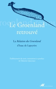 Le Groenland retrouvé - La relation du Groenland ebook by Kobo.Web.Store.Products.Fields.ContributorFieldViewModel