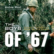 The Boys of '67 - Charlie Company's War in Vietnam audiobook by Andrew Wiest
