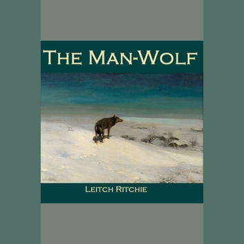 Man-Wolf, The audiobook by Leitch Ritchie