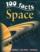 100 Facts Space ebook by Miles Kelly