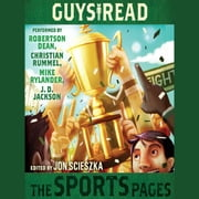 Guys Read: The Sports Pages audiobook by Jon Scieszka, Gordon Korman, Chris Rylander,...