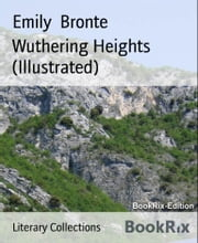 Wuthering Heights (Illustrated) ebook by Emily Bronte