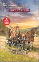The Marshal's Ready-Made Family & Conveniently Wed ebook by Sherri Shackelford, Angel Moore