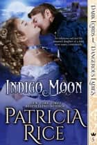 Indigo Moon - Dark Lords and Dangerous Ladies #5 ebook by Patricia Rice