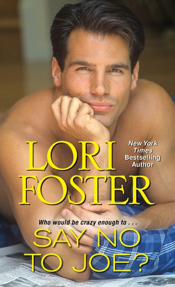 Say No To Joe? ebook by Lori Foster