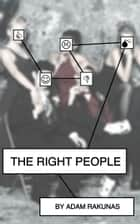 The Right People ebook by Adam Rakunas