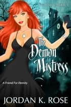 The Demon Mistress - A Funny Vampire Romance ebook by Jordan K. Rose