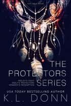 The Protectors Series Complete Collection ebook by