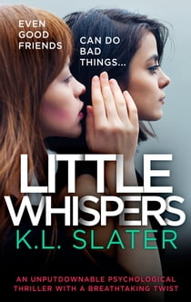 Little Whispers - An unputdownable psychological thriller with a breathtaking twist eBook by K.L. Slater