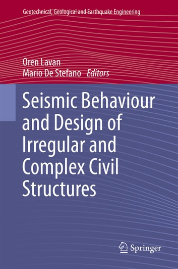 Seismic Behaviour and Design of Irregular and Complex Civil Structures ebook by