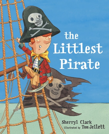 The Littlest Pirate ebook by Sherryl Clark