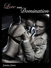 Love and Domination, The Billionaire Seduction Series Part 4 - The Billionaire Seduction Series Part 4 ebook by Jemma Jones