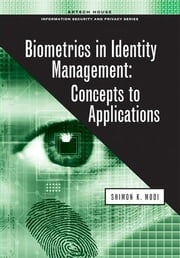 Biometrics in Identity Management: Concepts to Applications ebook by Modi, Shimon K.