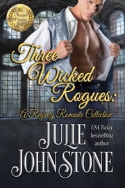 Three Wicked Rogues - A Regency Romance Collection ebook by Julie Johnstone