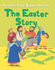 The Easter Story ebook by Lois Rock
