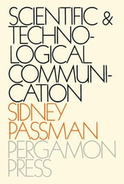 Scientific and Technological Communication ebook by Passman, Sidney