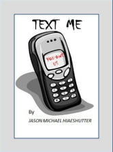 Text Me ebook by Jason Michael Hiaeshutter