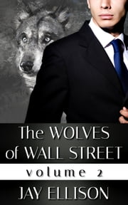 The Wolves of Wall Street, Volume 2 (Includes Dark Wolf & Demon Wolf) ebook by Jay Ellison