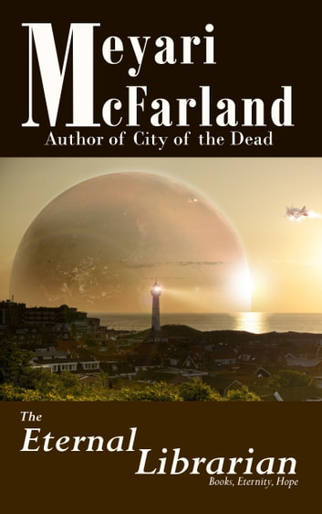 The Eternal Librarian ebook by Meyari McFarland