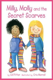 Milly, Molly and the Secret Scarves ebook by Gil Pittar, Chris Morrell