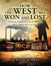 How the West Was Won and Lost ebook by Dr. Rocky M. Mirza