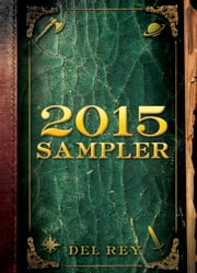 Del Rey and Bantam Books 2015 Sampler - Excerpts from Upcoming and Current Titles ebook by Diana Gabaldon,Robin Hobb,Terry Brooks,Kevin Hearne,Pierce Brown