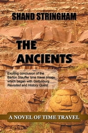 The Ancients - A Novel of Time Travel ebook by Shand Stringham