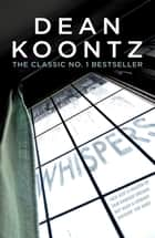Whispers - A terrifying treat for you this Halloween ebook by Dean Koontz