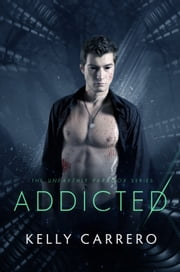 Addicted (Unearthly Paradox book 2) ebook by Kelly Carrero
