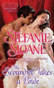 The Scoundrel Takes a Bride - A Regency Rogues Novel ebook by Stefanie Sloane