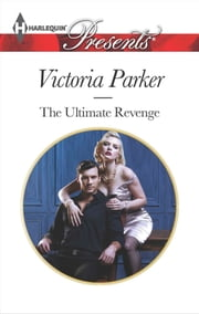 The Ultimate Revenge ebook by Victoria Parker