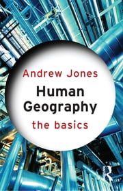 Human Geography: The Basics ebook by Andrew Jones