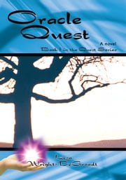 Oracle Quest - Book 1 in the Quest Series ebook by Lisa Wright DeGroodt