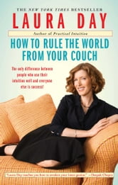 How to Rule the World from Your Couch ebook by Laura Day