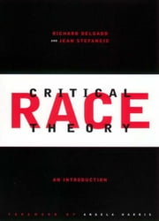 Critical Race Theory ebook by Richard Delgado ,  Jean Stefancic