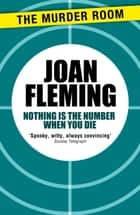 Nothing is the Number When You Die ebook by Joan Fleming