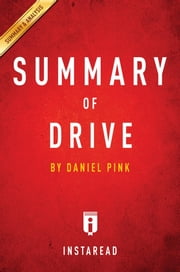 Summary of Drive - by Daniel Pink | Includes Analysis ebook by Instaread Summaries
