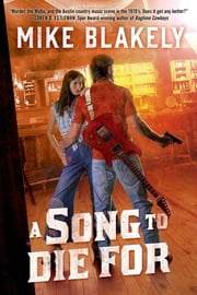 A Song to Die For ebook by Mike Blakely