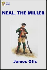 Neal, the Miller ebook by James Otis