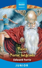 Tales from the Norse Legends ebook by Edward Ferrie