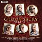Gloomsbury: Series 1 - 6 episodes of the BBC Radio 4 sitcom audiobook by Sue Limb