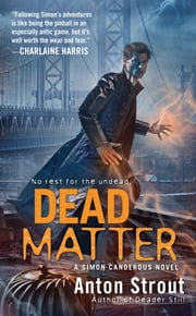 Dead Matter ebook by Anton Strout