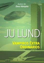 Vampiros Extra Ordinários ebook by Ju Lund