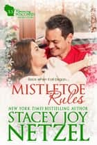 Mistletoe Rules (Romancing Wisconsin 3.5: Bonus Short Story) ebook by Stacey Joy Netzel