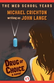 Drug of Choice - A Novel ebook by Michael Crichton,John Lange