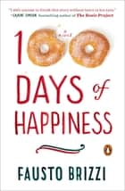 100 Days of Happiness - A Novel ebook by Fausto Brizzi