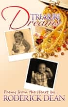 Treasure Dreams - Poems From the Heart... ebook by Roderick Dean